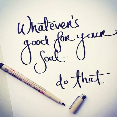 whatevers-good-for-your-soul